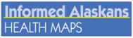 Informed Alaskans - Health Maps sm button