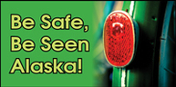 Be Safe, Be Seen Alaska - Reflector Program