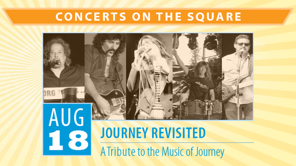 Concerts in the Square, August 18, Journey Revisited