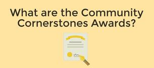 What are the Community Cornerstones Awards?