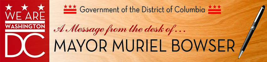 Graphic reading A message from the desk of Mayor Muriel Bowser