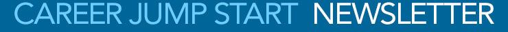 Career Jump Start Newsletter