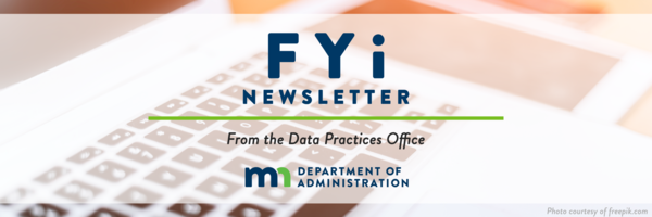 FYi Newsletter – From the Data Practices Office at the Department of Administration