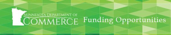 Minnesota Department of Commerce Funding Opportunities Header
