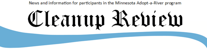 Cleanup Review: News and information for participants in the Minnesota Adopt-a-River program