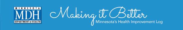 Making It Better - Minnesota Department of Health - Minnesota's Health Improvement Log