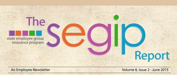 The SEGIP Report state employee group insurance program. An employee newsletter, volume 8, Issue 2 - June 2015