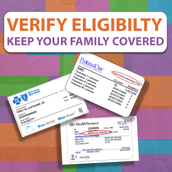 verify eligiblity keep your family covered. image of 3 insurance cards.