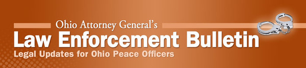 Ohio Attorney General's Law Enforcement Bulletin