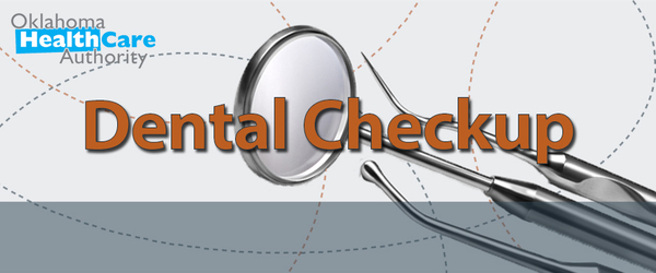 Oklahoma Health Care Authority Dental Checkup