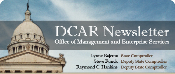Office of Management and Enterprise Services DCAR Newsletter, Lynne Bajema, State Comptroller; Steve Funck, Deputy State Comptroller; Raymond C. Hanki
