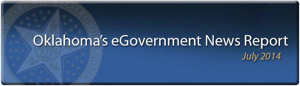 Oklahoma eGovernment News Report July 2014