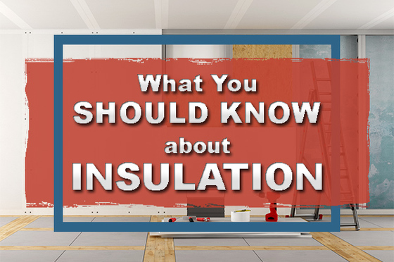 What You Should Know about Insulation