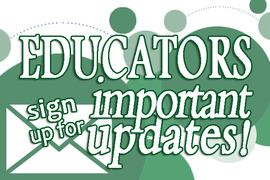 Educators, sign up for important updates