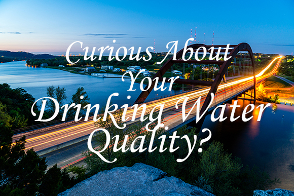 Curious About Your Drinking Water Quality?