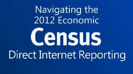Navigating the 2012 Economic Census - Direct Internet Reporting