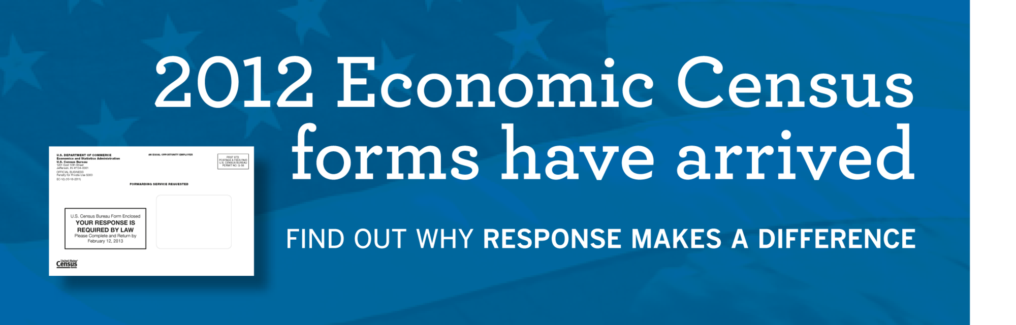 2012 Economic Census forms have arrived. Find out why response makes a difference.