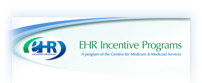 EHR Incentive Programs ? A program of the Centers for Medicare & Medicaid Services
