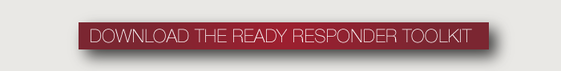 DOWNLOAD THE READY RESPONDER TOOLKIT
