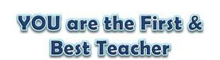 You are the First and Best Teacher