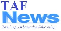 TAF News Teaching Ambassador Fellowship