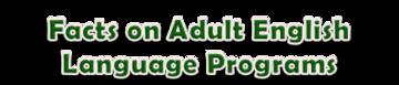 Facts on Adult English Language Programs