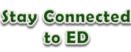 Stay Connected to ED