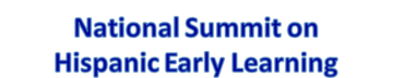 National Summit on Hispanic Early Learning