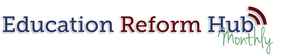 Education Reform Hub Monthly header image