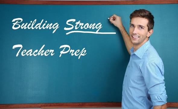 Building strong teacher prep