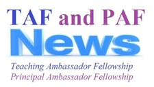 TAF and PAF News Teaching Ambassador Fellows Principal Ambassador Fellows