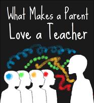 What makes a parent love a teacher?