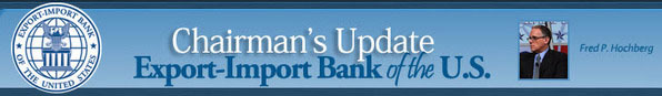 Chairman's Update, Export-Import Bank of the U. S. and photo of Fred P Hochberg