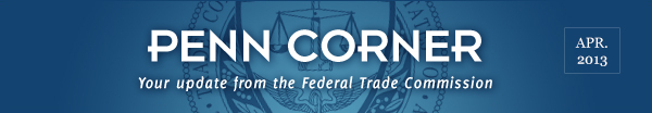 News from the Federal Trade Commission - April 2013