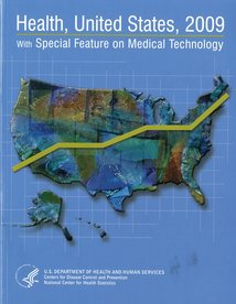Health, United States, 2009: With Special Feature on Medical Technology