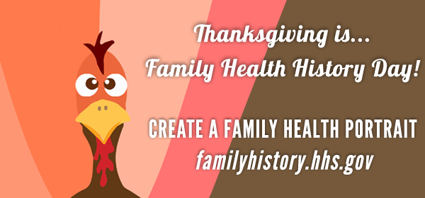 Thanksgiving is Family Health History Day! Create a family health portrait.