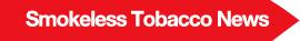 Smokeless Tobacco News
