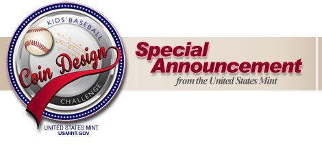 Masthead says Special Announcement from the United States Mint with the logo of the Kids' Baseball Coin Design Challenge.