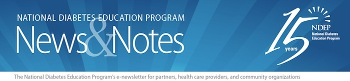 National Diabetes Education Program News &amp; Notes