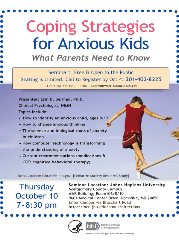 Pediatric Anxiety Seminar, October 10, 2013, 7 – 8:30 pm, 301-402-8225