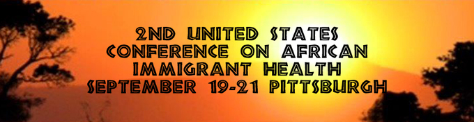 Banner: 2nd United States Conference on African Immigrant Health, September 19-21, Pittsburgh