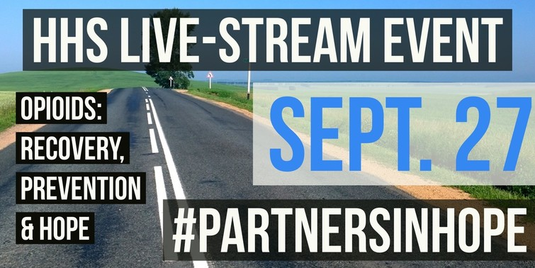 HHS Live-Stream Event, Opioids: Recovery, Prevention & Hope, Sept 27 #partnersinhope