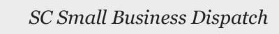SC Small Business Dispatch header