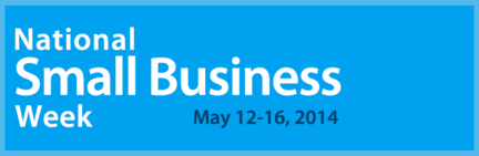 National Small Business Week May 12-16, 2014