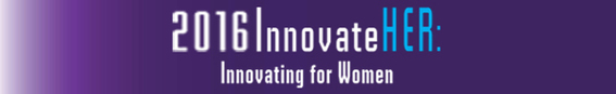 2016 InnovateHER: Innovating for Women
