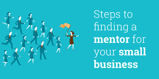 Steps to finding a mentor for your small business