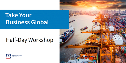Take Your Business Global Half-Day Workshop SBA