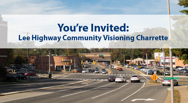 You're Invited to the Lee Highway Community Visioning Charrette
