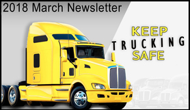 March 2018 Keep Trucking Safe Newsletter