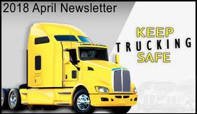 Keep Trucking Safe 2018 April Newsletter